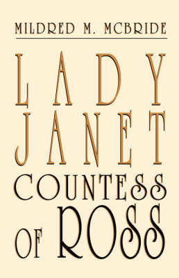 Lady Janet, Countess of Ross by Mildred M McBride