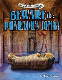 Beware the Pharaoh's Tomb! by Michael Teitelbaum