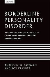 Borderline Personality Disorder by Anthony W. Bateman