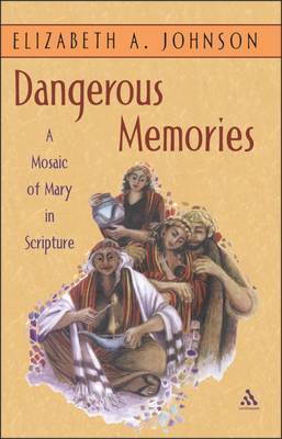 Dangerous Memories by Elizabeth A Johnson image