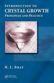 Introduction to Crystal Growth by H.L. Bhat