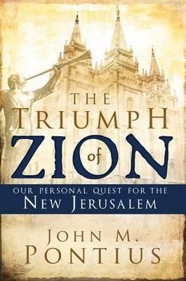 The Triumph of Zion by John M Pontius