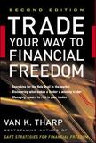 Trade Your Way to Financial Freedom by Van K Tharp