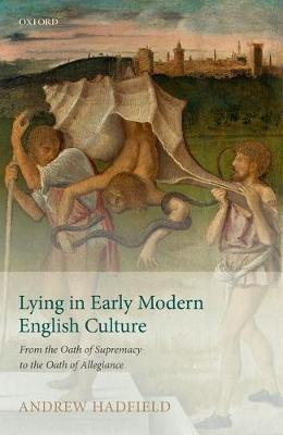 Lying in Early Modern English Culture by Andrew Hadfield