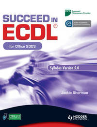 Succeed in ECDL for Office 2003 by Jackie Sherman image