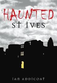 Haunted St Ives by Ian Michael Addicoat image
