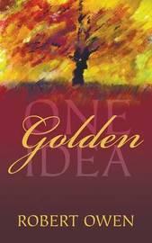 One Golden Idea by Robert Owen