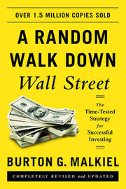 A Random Walk Down Wall Street by Burton G Malkiel