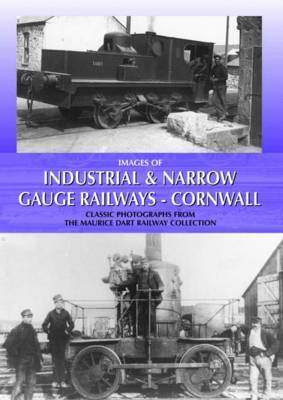 Images of Industrial and Narrow Gauge Railways - Cornwall by Maurice Dart
