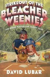 Strikeout of the Bleacher Weenies by David Lubar image