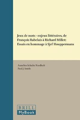 Jeux de mots - enjeux litteraires, de Francois Rabelais a Richard Millet