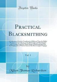 Practical Blacksmithing, Vol. 1 by Milton Thomas Richardson image