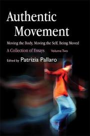 Authentic Movement: Moving the Body, Moving the Self, Being Moved image