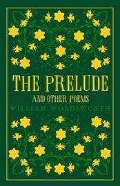 The Prelude and Other Poems by William Wordsworth
