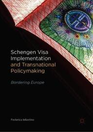 Schengen Visa Implementation and Transnational Policymaking by Federica Infantino