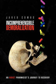 Incomprehensible Demoralization by Jared Combs