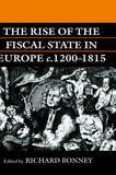 The Rise of the Fiscal State in Europe c.1200-1815