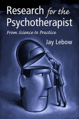 Research for the Psychotherapist by Jay L LeBow image