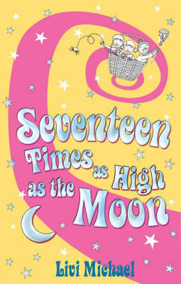 Seventeen Times as High as the Moon by Livi Michael image