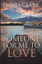 Someone for Me to Love by David Clark
