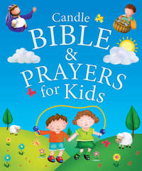 Candle Bible & Prayers for Kids by Juliet David