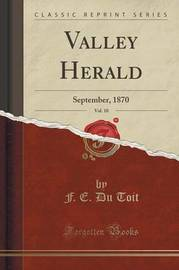 Valley Herald, Vol. 10 by F E Du Toit
