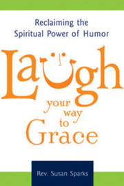 Laugh Your Way to Grace by Susan Sparks image