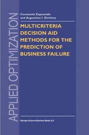 Multicriteria Decision Aid Methods for the Prediction of Business Failure by Constantin Zopounidis