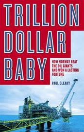 Trillion Dollar Baby by Paul Cleary
