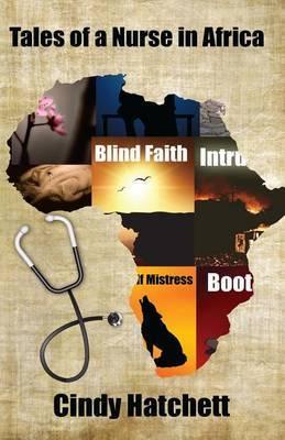 Tales of a Nurse in Africa by Cindy Hatchett