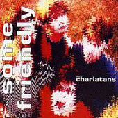 Some Friendly (Expanded Edition) (2 CD Set) by The Charlatans