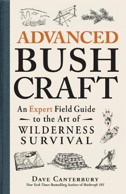 Advanced Bushcraft by Dave Canterbury