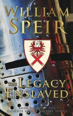 The Legacy Enslaved by William Speir