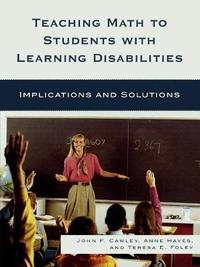 Teaching Math to Students with Learning Disabilities by John F Cawley