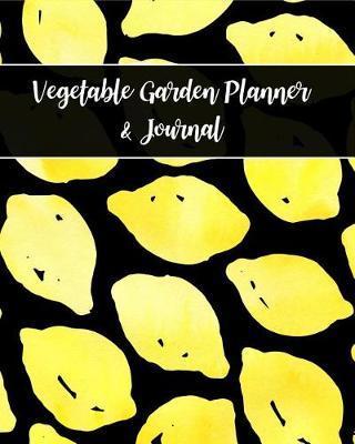 Vegetable Garden Planner & Journal by Blissful Life Planner