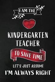 I am the Kindergarten Teacher by Workplace Wonders