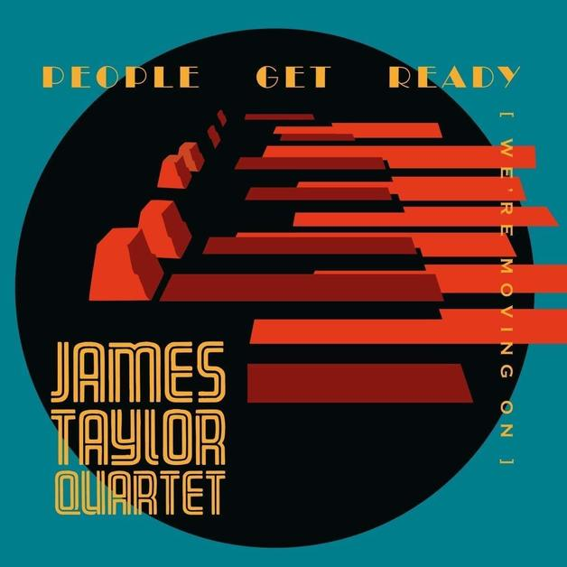 People Get Ready (We're Moving On) by JAMES TAYLOR QUARTET
