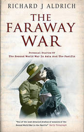 Faraway War: Personal Diaries of the Second World War in Asia and the Pacific by Richard Aldrich image