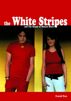 "The ""White Stripes"" and the Detroit Sound by Everett True image"