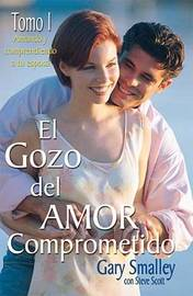 Gozo/Amor Comprometido #1 by Gary Smalley