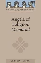 Angela of Foligno's <I>Memorial</I> by Cristina Mazzoni