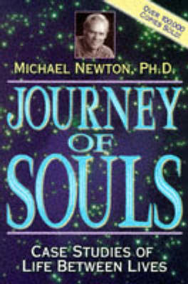 Journey of Souls: Case Studies of Life Between Lives by Michael Newton image