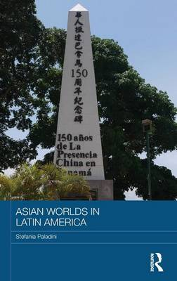 Asian Worlds in Latin America by Stefania Paladini image