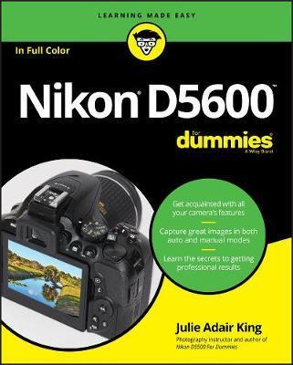 Nikon D5600 For Dummies by Julie Adair King