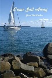 Come Sail Away by Jean McCusker