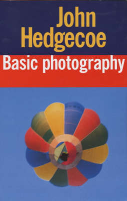 John Hedgecoe's Basic Photography by Mr. John Hedgecoe image
