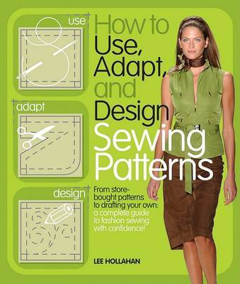 How to Use, Adapt, and Design Sewing Patterns by Lee Hollahan image