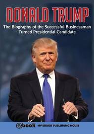 Donald Trump by My Ebook Publishing House