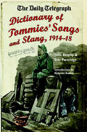 """The """"Daily Telegraph"""", Dictionary of Tommies' Songs and Slang 1914-18 by John Brophy image"""