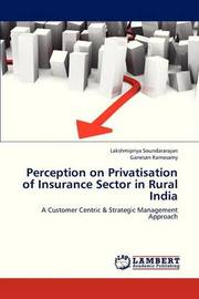Perception on Privatisation of Insurance Sector in Rural India by Soundararajan Lakshmipriya